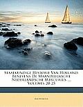 Staatkundige Historie Van Holland: Benevens de Maandelijksche Nederlandsche Mercurius ..., Volumes 20-23