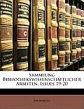 Sammlung Bibliothekswissenschaftlicher Arbeiten, Issues 19-20