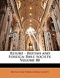 Report - British and Foreign Bible Society, Volume 88