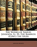 The Works of Samuel Johnson, LL. D.: The Rambler (Cont. the Idler