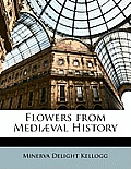 Flowers from Medi]val History