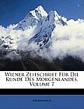 Wiener Zeitschrift Fr Die Kunde Des Morgenlandes, Volume 7