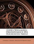 Codex Wangianus: Urkundenbuch Des Hochstiftes Trient