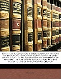 Christian Records: Or, a Short and Plain History of the Church of Christ: Containing the Lives of the Apostles, an Account of the Sufferi