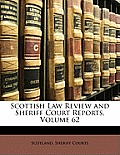 Scottish Law Review and Sheriff Court Reports, Volume 62