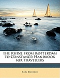 The Rhine from Rotterdam to Constance: Handbook for Travellers