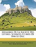 Mmoires de La Socit Des Lettres, Sciences Et Arts de Bar-Le-Duc
