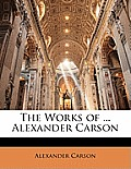 The Works of ... Alexander Carson