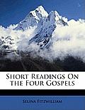 Short Readings on the Four Gospels