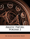 Asiatic Papers, Volume 2