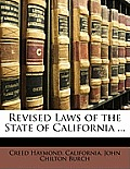 Revised Laws of the State of California ...