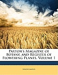 Paxton's Magazine of Botany, and Register of Flowering Plants, Volume 1