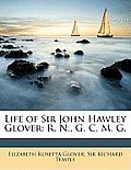 Life of Sir John Hawley Glover: R. N., G. C. M. G.