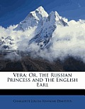 Vera; Or, the Russian Princess and the English Earl