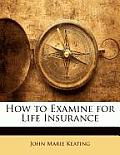 How to Examine for Life Insurance