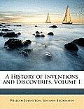 A History of Inventions and Discoveries, Volume 1
