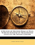 A History of Modern Banks of Issue: With an Account of the Economic Crises of the Present Century