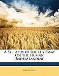 A Syllabus of Locke's Essay on the Human Understanding