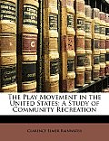 The Play Movement in the United States: A Study of Community Recreation