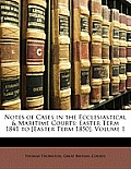 Notes of Cases in the Ecclesiastical & Maritime Courts: Easter Term 1841 to [Easter Term 1850], Volume 1
