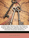 A Practical Treatise on the Teeth of Wheels: With the Theory and the Use of Robinsons? Odontograph / By Stillman Williams Robinson