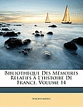 Bibliotheque Des Memoires Relatifs A L'Histoire de France, Volume 14