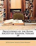 Proceedings of the Royal Society of London, Volume 20