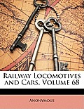 Railway Locomotives and Cars, Volume 68