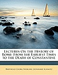 Lectures on the History of Rome: From the Earliest Times to the Death of Constantine