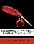 Dictionary of National Biography, Volume 30