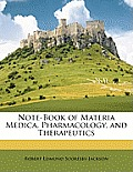 Note-Book of Materia Medica, Pharmacology, and Therapeutics
