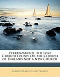 Perranzabuloe, the Lost Church Found: Or, the Church of England Not a New Church