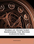 Works of Henry Lord Brougham: The British Constitution