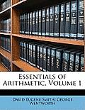 Essentials of Arithmetic, Volume 1