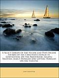 A   Select Library of the Nicene and Post-Nicene Fathers of the Christian Church: St. Chrysostom: On the Priesthood; Ascetic Treatises; Select Homilie