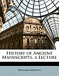 History of Ancient Manuscripts, a Lecture
