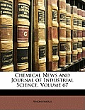 Chemical News and Journal of Industrial Science, Volume 67