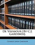 de Vavasour [By C.J. Gardiner].