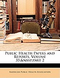 Public Health Papers and Reports, Volume 33, Part 2