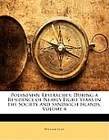 Polynesian Researches: During a Residence of Nearly Eight Years in the Society and Sandwich Islands, Volume 4