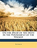 On the Delay of the Deity in the Punishment of the Wicked