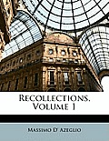 Recollections, Volume 1