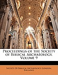 Proceedings of the Society of Biblical Archaeology, Volume 9