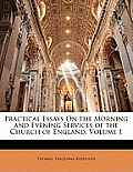 Practical Essays on the Morning and Evening Services of the Church of England, Volume 1