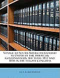 Voyage to South Americaperformed by Order of the American Governmentin the Years 1817 and 1818 in the Frigate Congress