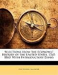 Selections from the Economic History of the United States, 1765-1860: With Introductory Essays