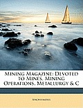 Mining Magazine: Devoted to Mines, Mining Operations, Metallurgy & C