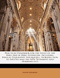 Practical Handbook for the Study of the Bible and of Bible Literature: Including Biblical Geography, Antiquities, Introduction to the Old and the New