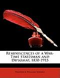 Reminiscences of a War-Time Statesman and Diplomat, 1830-1915