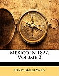 Mexico in 1827, Volume 2